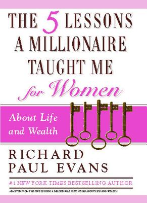 The Five Lessons a Millionaire Taught Me for Women - Evans, Richard Paul