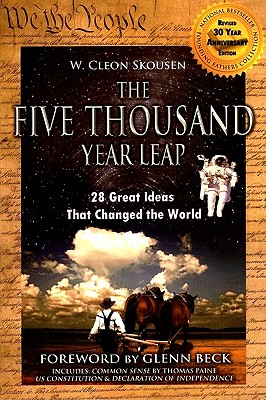 The Five Thousand Year Leap: 28 Great Ideas That Changed the World - Skousen, W Cleon