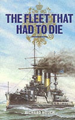 The Fleet That Had to Die - Hough, Richard