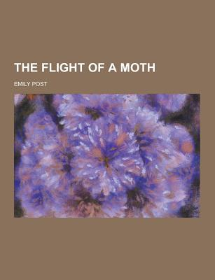 The Flight of a Moth - Post, Emily