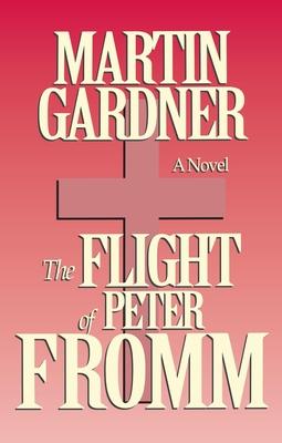 The Flight of Peter Fromm - Gardner, Martin