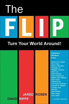 The Flip: Turn Your World Around! - Rosen, Jared
