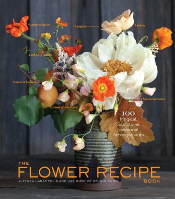 The Flower Recipe Book - Harampolia, Alethea, and Rizzo, Jill