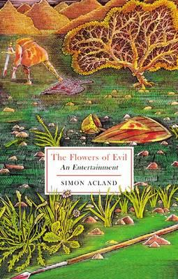 The Flowers of Evil - Acland, Simon