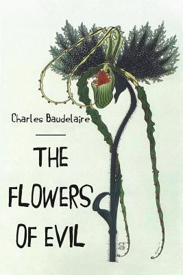 The Flowers of Evil - Baudelaire, Charles P, and Scott, Cyril (Translated by)