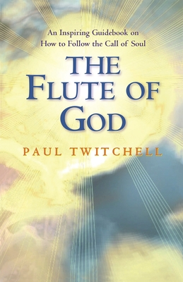The Flute of God - Twitchell, Paul