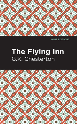 The Flying Inn - Chesterton, G K, and Editions, Mint (Contributions by)