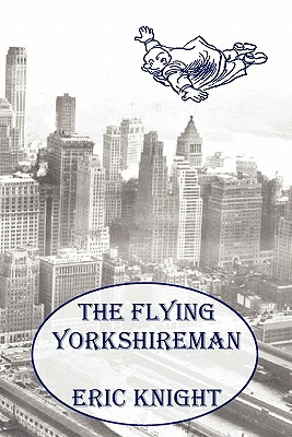 The Flying Yorkshireman - Knight, Eric