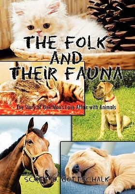 The Folk and Their Fauna - Gottschalk, Scott D
