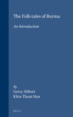 The Folk-Tales of Burma: An Introduction - Abbott, Gerry, Sir