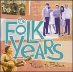 The Folk Years: Reason to Believe