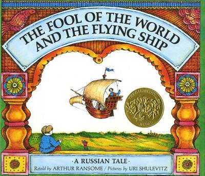 The Fool of the World and the Flying Ship: A Russian Tale - Ransome, Arthur