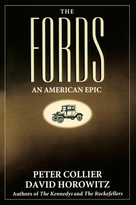 The Fords: An American Epic - Collier, Peter, and Horowitz, David
