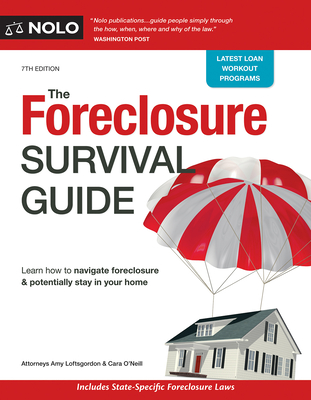 The Foreclosure Survival Guide: Keep Your House or Walk Away with Money in Your Pocket - Loftsgordon, Amy, and O'Neill, Cara