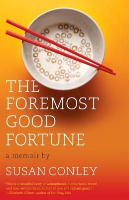 The Foremost Good Fortune - Conley, Susan E