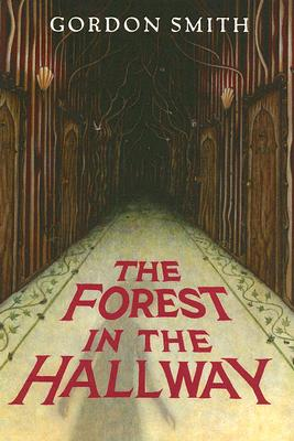 The Forest in the Hallway - Smith, Gordon