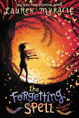 The Forgetting Spell - Myracle, Lauren