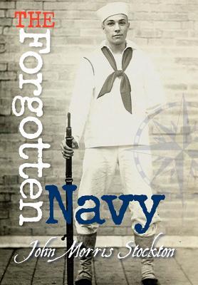 The Forgotten Navy - Stockton, John