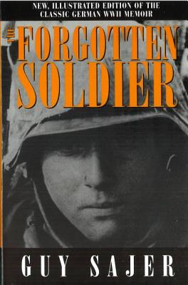 The Forgotten Soldier - Sajer, Guy