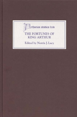 The Fortunes of King Arthur - Lacy, Norris J (Editor)