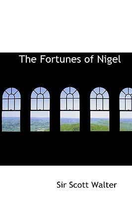 The Fortunes of Nigel - Walter, Scott, Sir