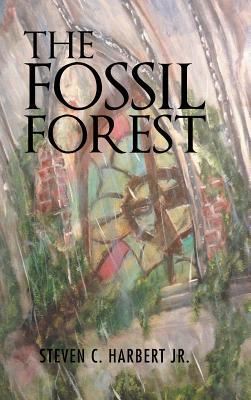 The Fossil Forest - Harbert Jr, Steven C