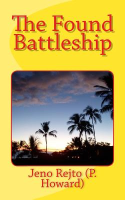 The Found Battleship - Whitlock, Henrietta (Translated by), and Howard, P, and Rejto, Jeno