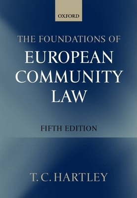 The Foundations of European Community Law - Hartley, Trevor