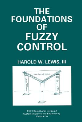 The Foundations of Fuzzy Control - Lewis, Harold W