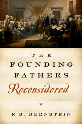 The Founding Fathers Reconsidered - Bernstein, R B