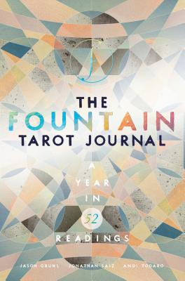 The Fountain Tarot Journal: A Year in 52 Readings - Gruhl, Jason, and Todaro, Andi (Designer)