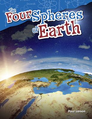 The Four Spheres of Earth (Grade 5) - Larson, Paul