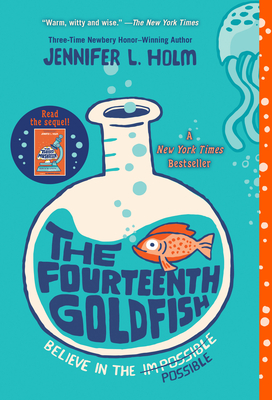The Fourteenth Goldfish - Holm, Jennifer L