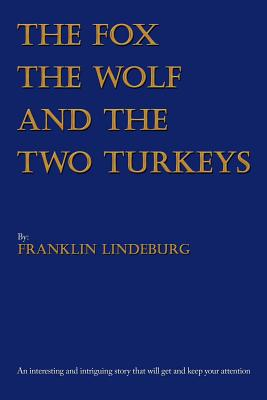 The Fox the Wolf & the Two Turkeys - Lindeburg, Franklin