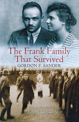 The Frank Family That Survived - Sander, Gordon F, and Keegan, John (Introduction by)