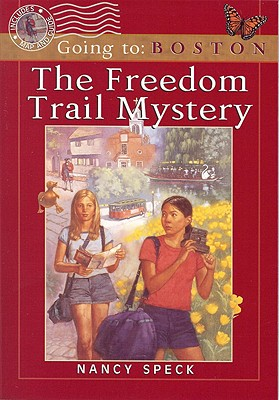 The Freedom Trail Mystery - Speck, Nancy