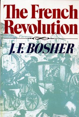 The French Revolution - Bosher, J F