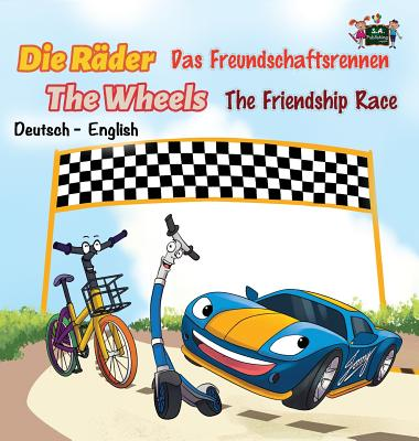The Friendship Race: Das Freundschaftsrennen (German English Bilingual Edition) - Publishing, S a