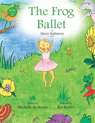 The Frog Ballet - De Serres, Michelle