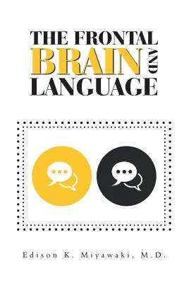 The Frontal Brain And Language - Miyawaki MD, Edison K