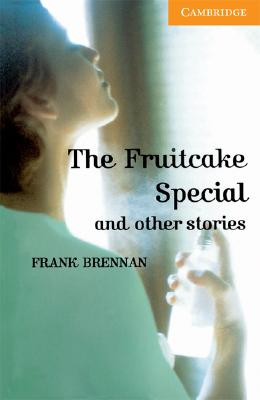 The Fruitcake Special and Other Stories Level 4 - Brennan, Frank