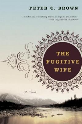 The Fugitive Wife - Brown, Peter C
