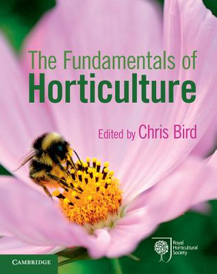 The Fundamentals of Horticulture: Theory and Practice - Bird, Chris (Editor)
