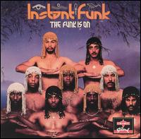 The Funk Is On - Instant Funk