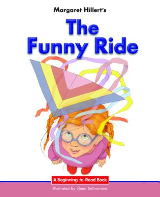 The Funny Ride - Hillert, Margaret, and Selivanova, Elena