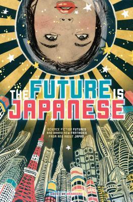 The Future Is Japanese - Haikasoru (Editor)