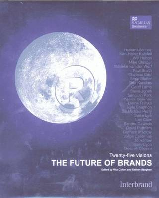 The Future of Brands: 25 Visions of the Future of Branding - Clifton, Rita (Editor), and Maughan, Esther (Editor)
