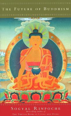 The Future Of Buddhism - Rinpoche, Sogyal