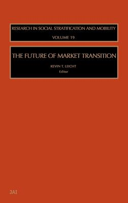 The Future of Market Transition - Leicht, Kevin T (Editor)