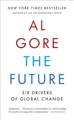 The Future: Six Drivers of Global Change - Gore, Al